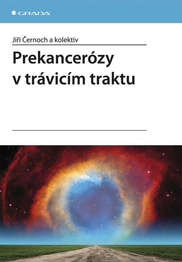 Prekancerózy v trávicím traktu - Jiří Černoch a kolektiv