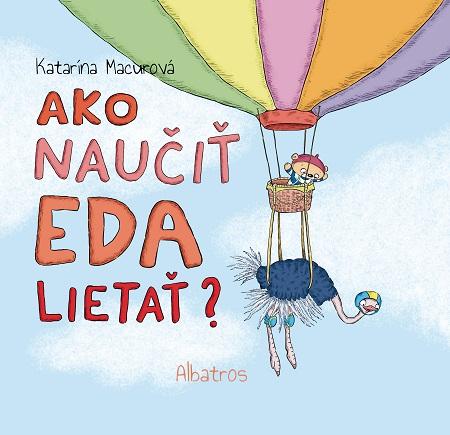 Ako naučiť Eda lietať? - Katarína Macurová