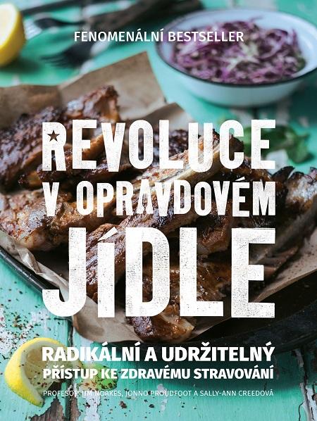 Revoluce v opravdovém jídle - Tim Noakes, Sally-Ann Creedová