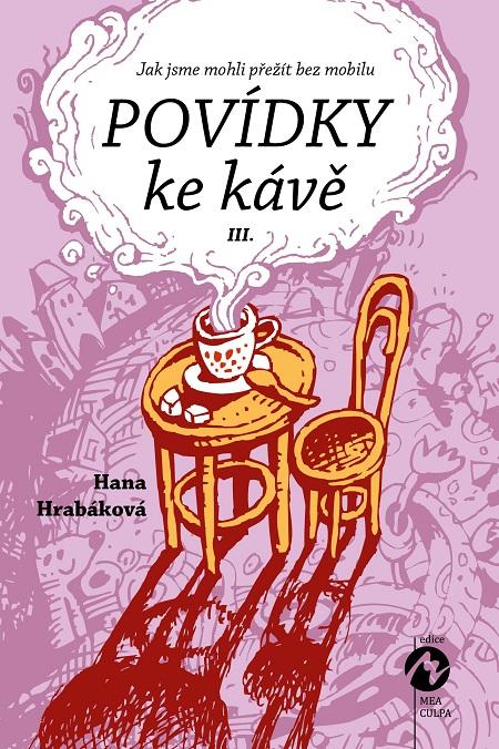 Povídky ke kávě III. - Hana Hrabáková