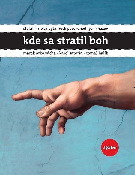 Kde sa stratil Boh - Š. Hríb,M.Orko Vácha,K.Satoria,T.Halík