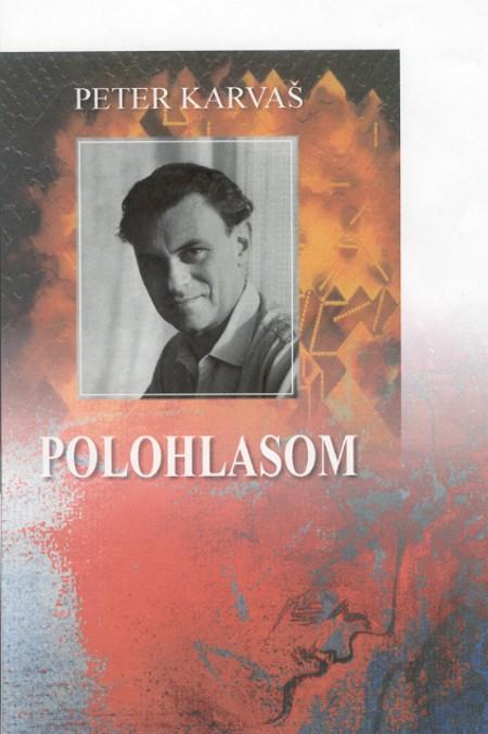 Polohlasom - Peter Karvaš