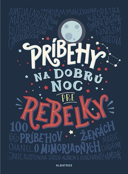 Príbehy na dobrú noc pre rebelky - Elena Favilli, Francesca Cavallo