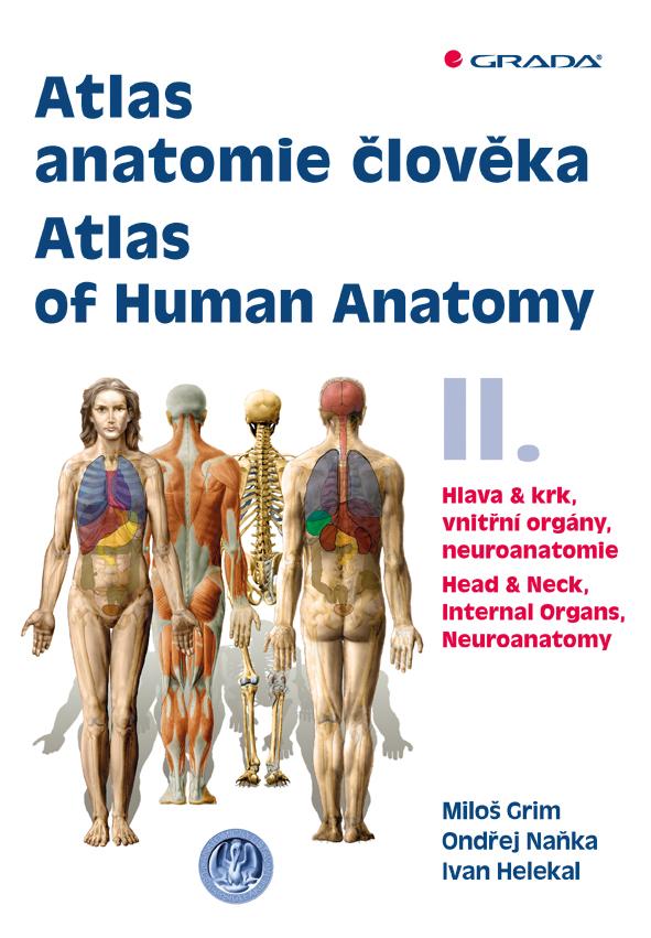 Atlas anatomie člověka II. - Atlas of Human Anatomy II. - Miloš Grim, Ondřej Naňka, Ivan Helekal