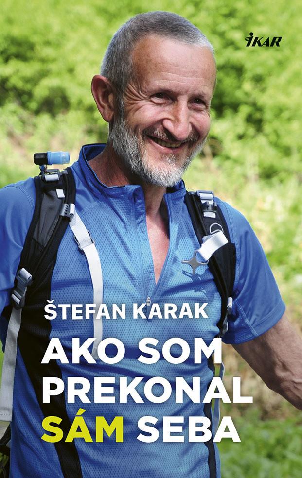 Ako som prekonal sám seba - Štefan Karak