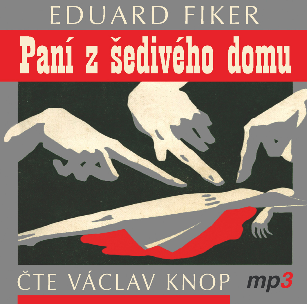 Paní z Šedivého domu - Eduard Fiker