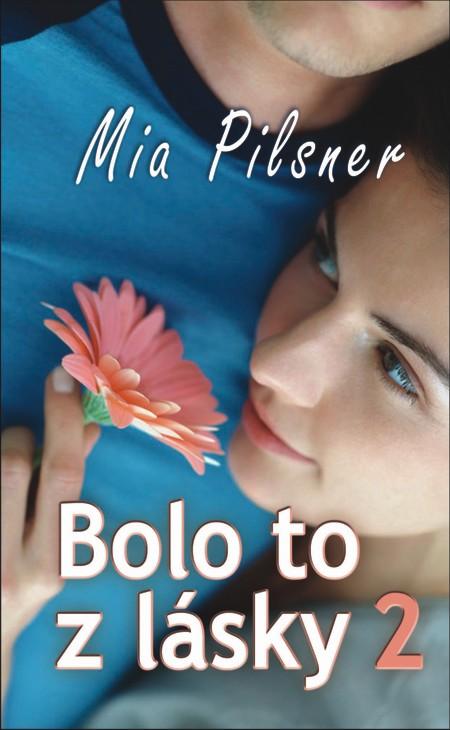 Bolo to z lásky 2 - Mia Pilsner