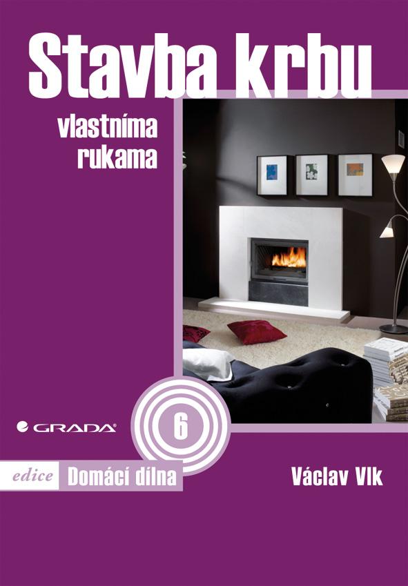 Stavba krbu - Václav Vlk