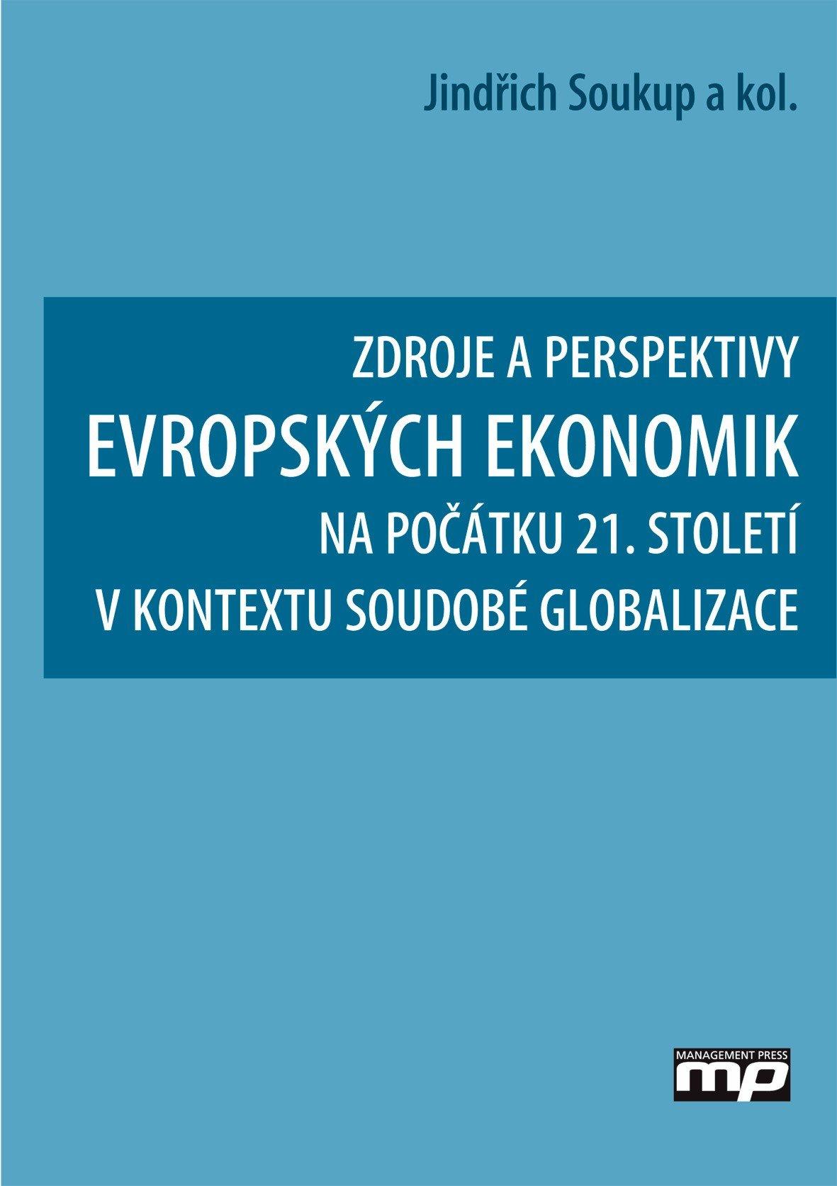 Zdroje a perspektivy evropských ekonomik - Jindřich Soukup