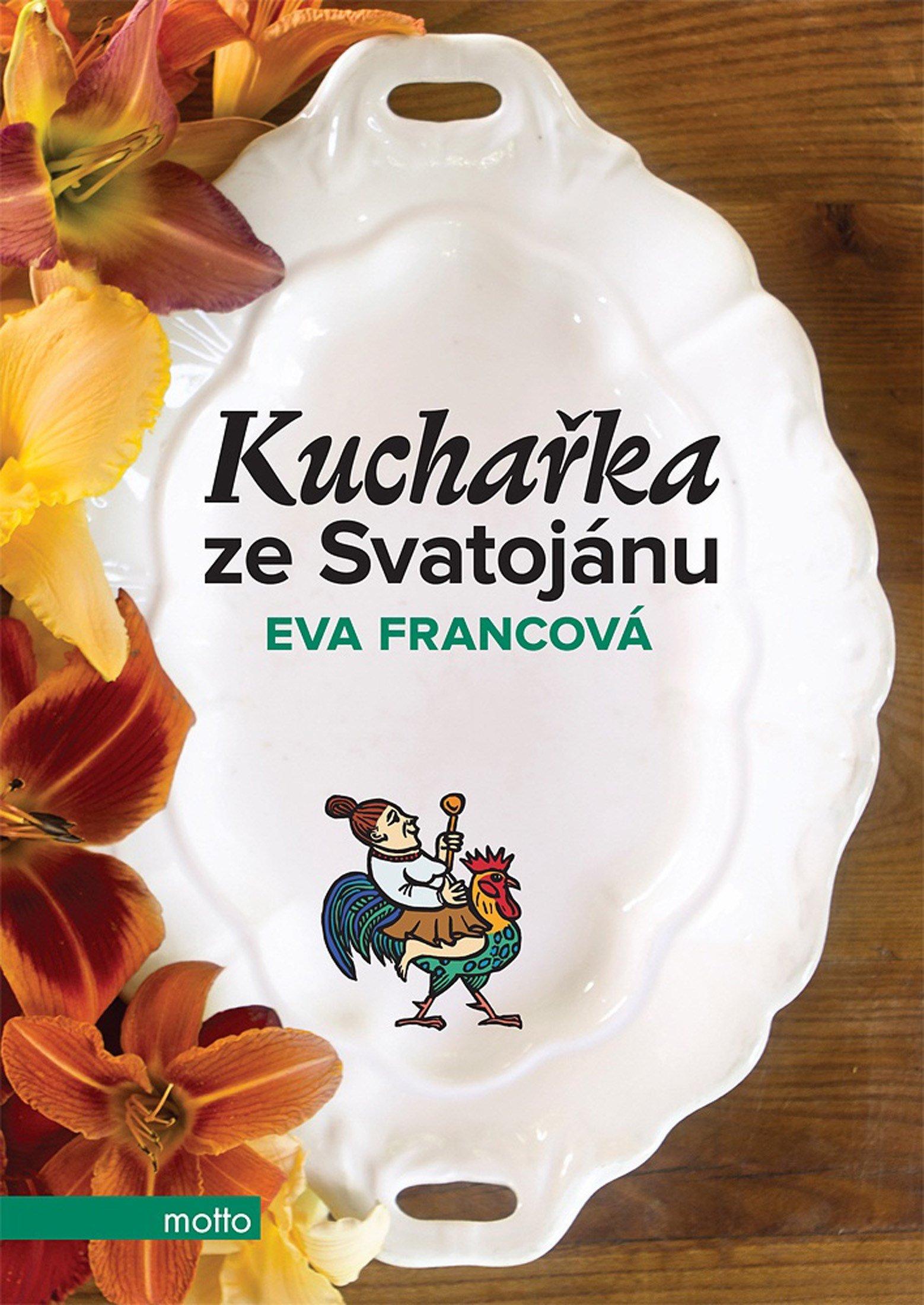 Kuchařka ze Svatojánu - Eva Francová