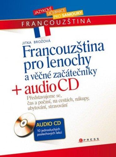 Francouzština pro lenochy a věčné začátečníky + audio CD - Jitka Brožová