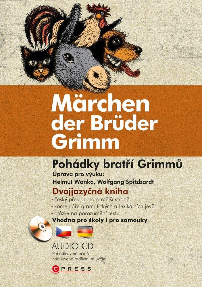 Pohádky bratří Grimmů / Märchen der Brüder Grimm - bratři Grimmové