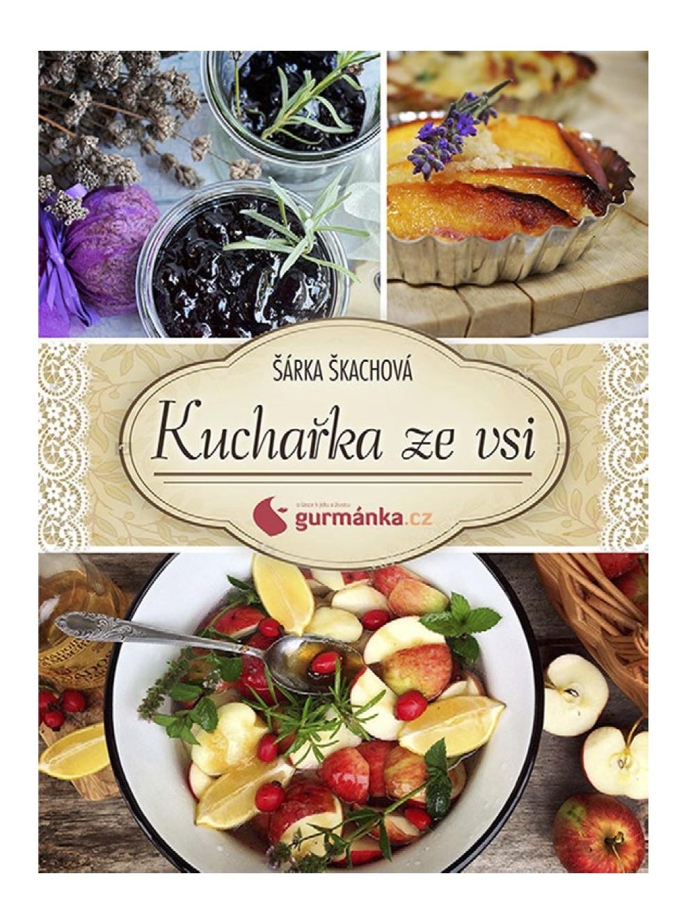 Kuchařka ze vsi od gurmanka.cz - Šárka Škachová