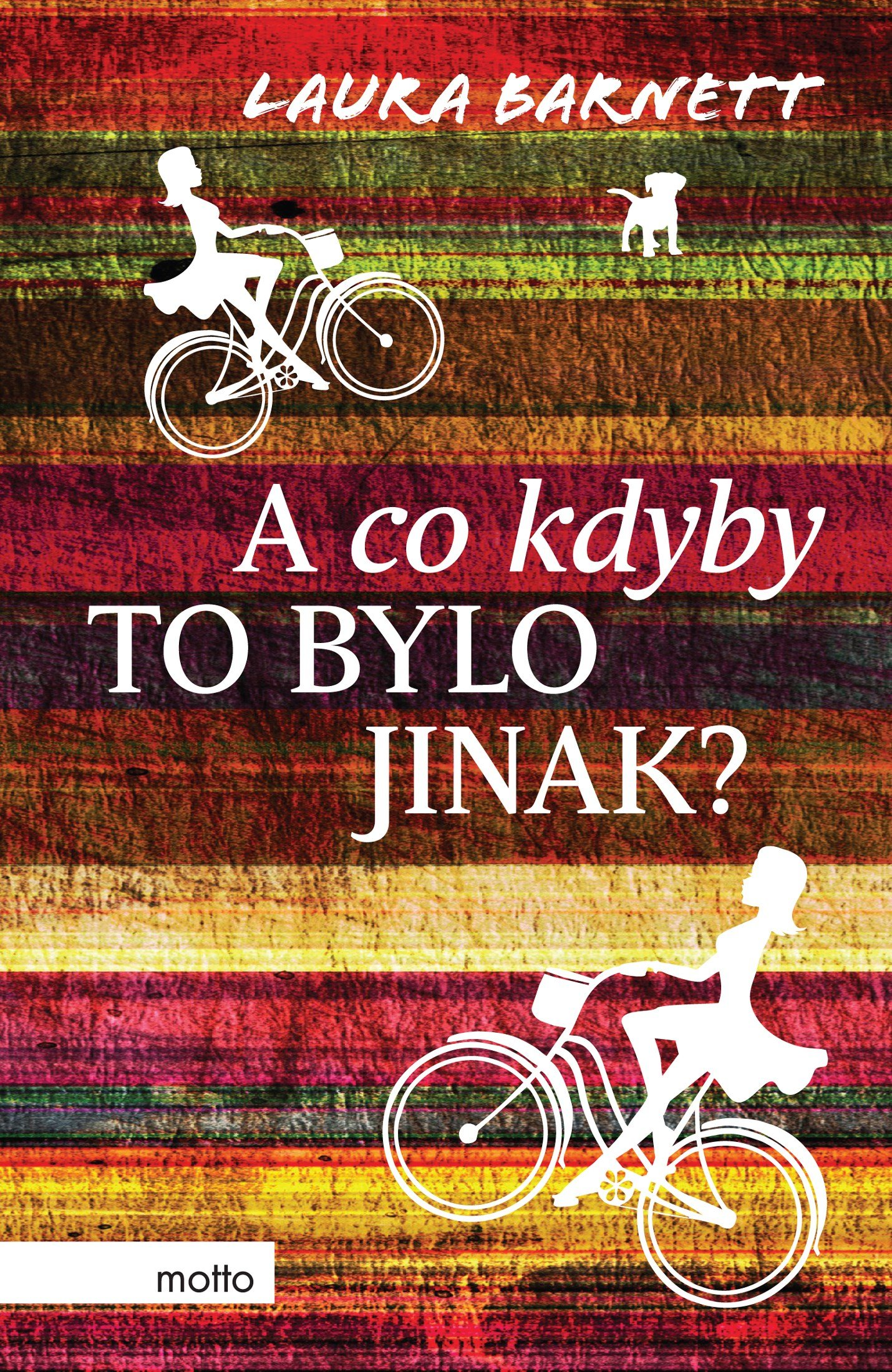 A co kdyby to bylo jinak? - Laura Barnett
