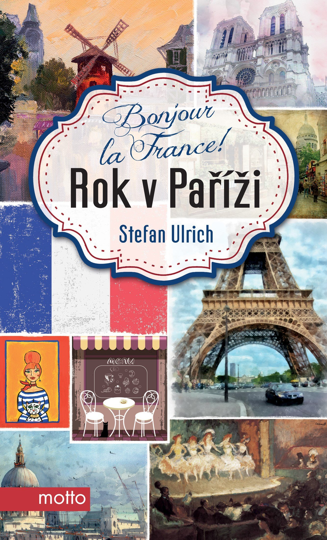 Bonjour la France! Rok v Paříži - Stefan Ulrich