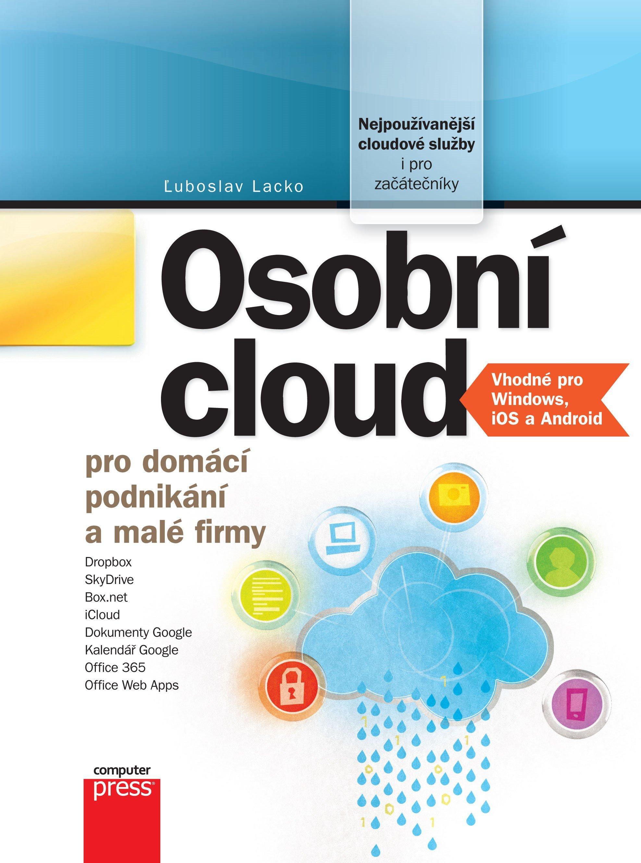 Osobní cloud pro domácí podnikání a malé firmy - Ľuboslav Lacko