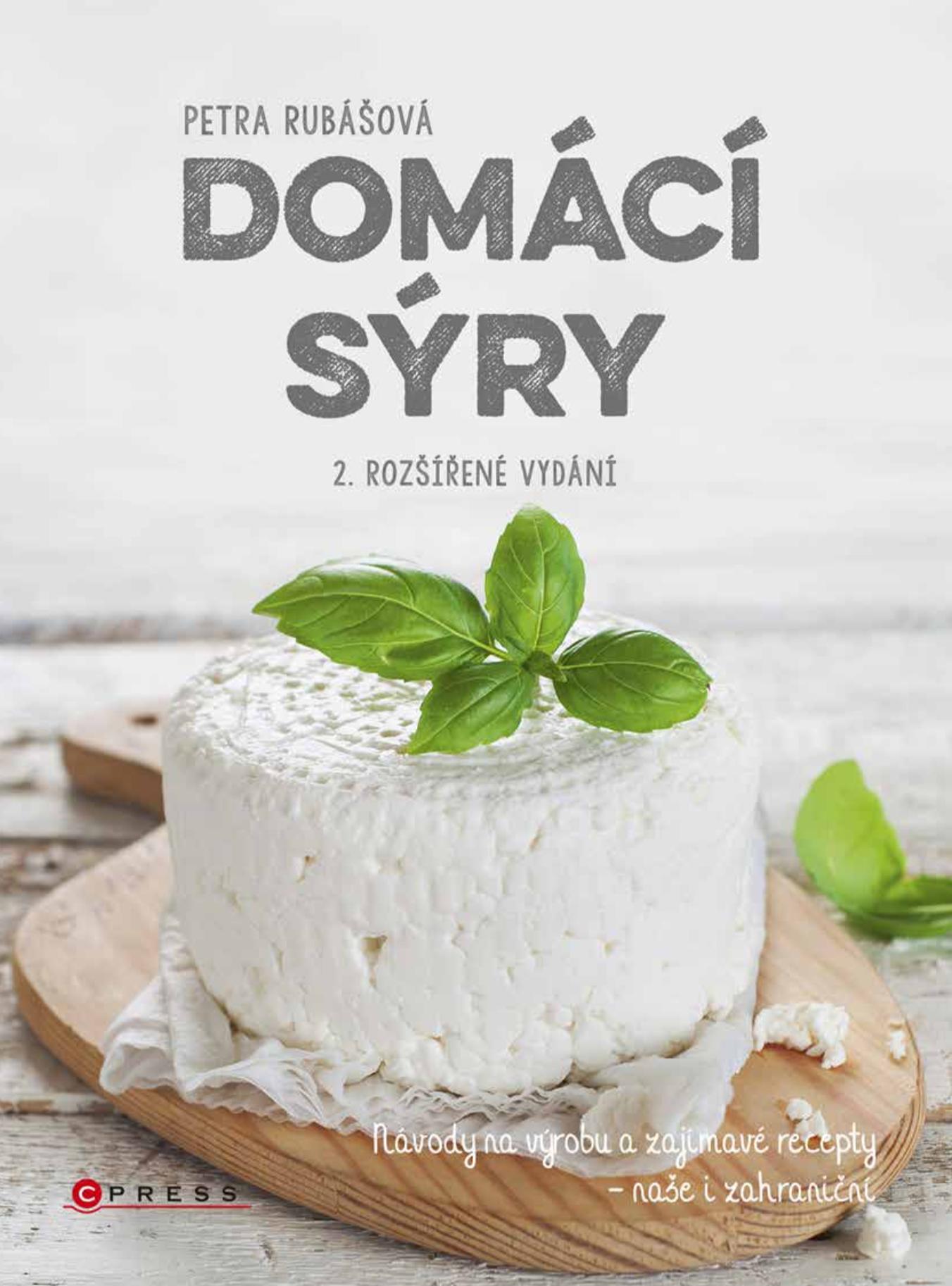 Domácí sýry, 2. rozšířené vydání - Petra Rubášová