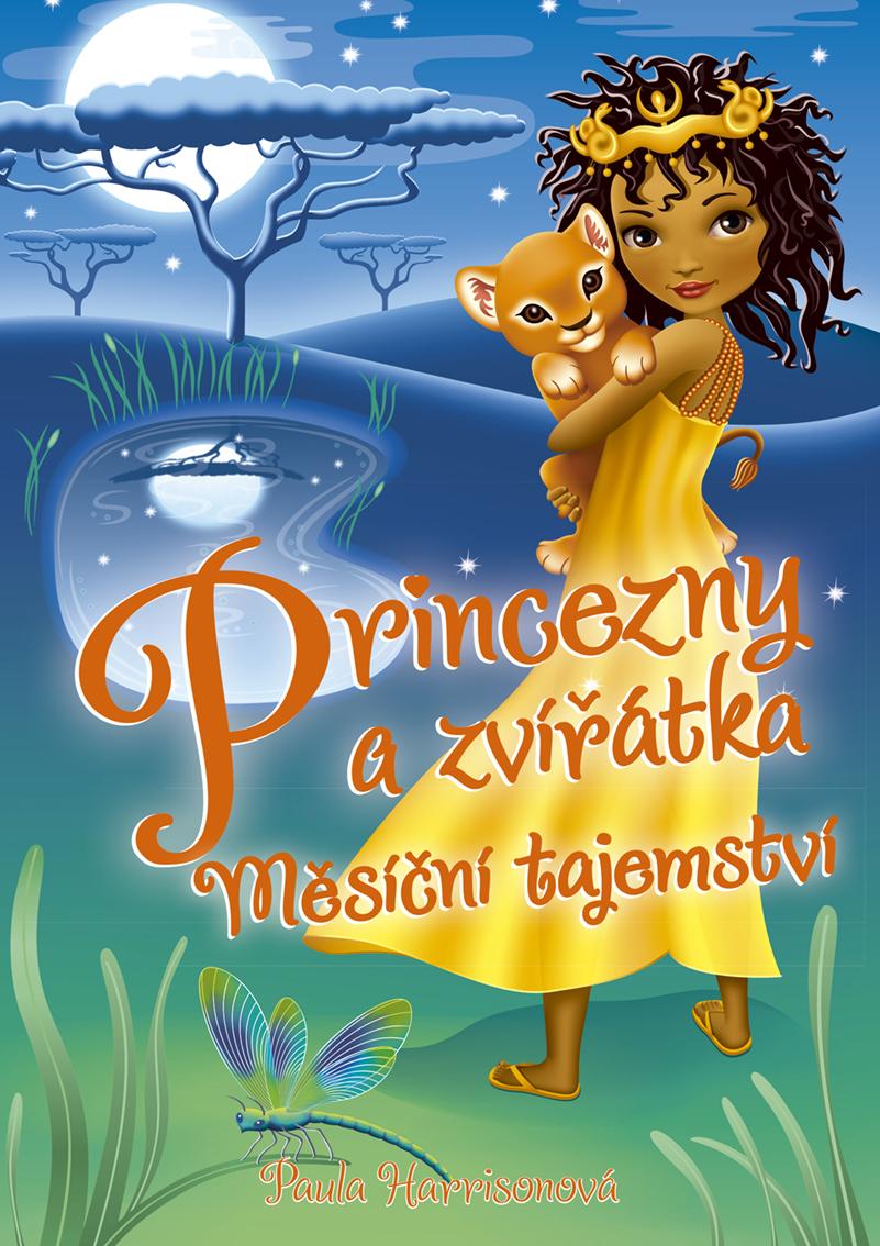 Princezny a zvířátka: Měsíční tajemství - Paula Harrisonová