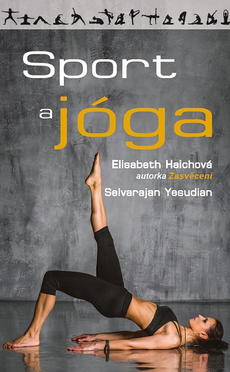 Sport a jóga - Elisabeth Haichová, Yesudian Selvarajan