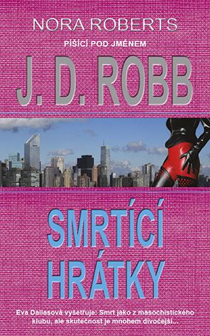 Smrtící hrátky - J.D. Robb