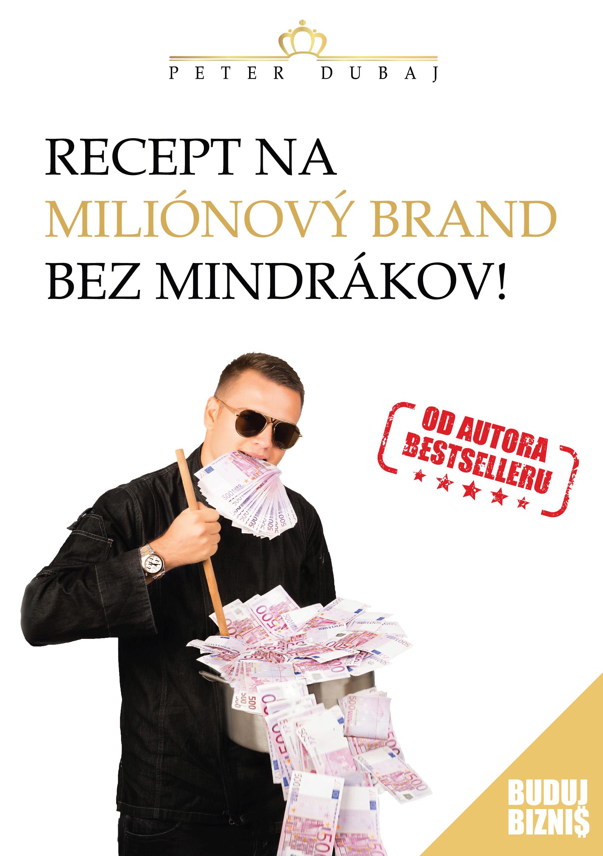 Recept na miliónový brand bez mindrákov!
