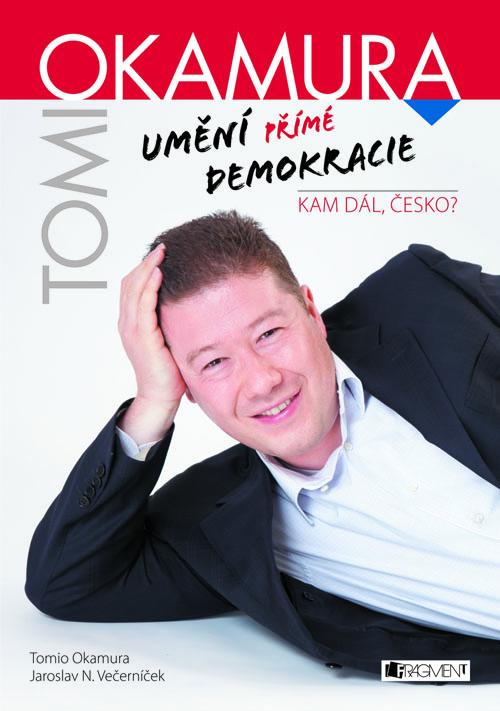 Tomio Okamura: Umění přímé demokracie