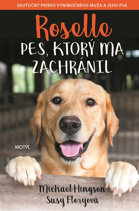 Roselle: Pes, ktorý ma zachránil - Susy Floryová, Michael Hingson