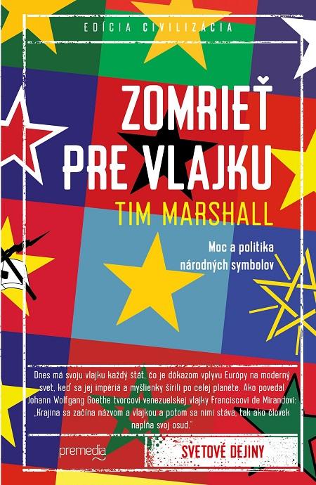Zomrieť pre vlajku - Tim Marshall