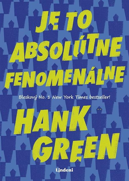 Je to absolútne fenomenálne - Hank Green