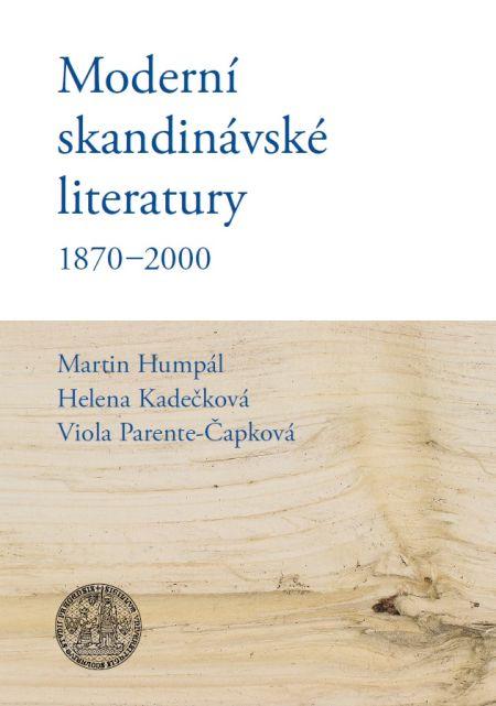 Moderní skandinávské literatury 1870-2000 - Martin Humpál a kolektiv