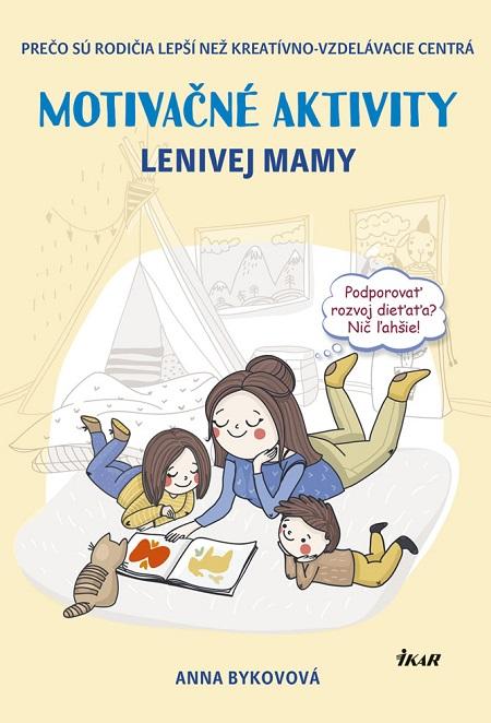 Motivačné aktivity lenivej mamy - Anna Bykovová