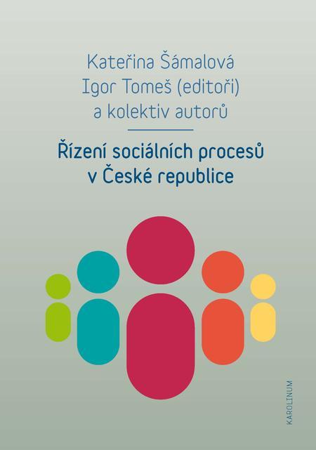 Řízení sociálních procesů v České republice - Igor Tomeš, Kateřina Šámalová