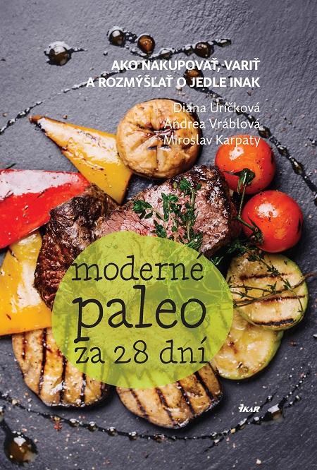 Moderné paleo za 28 dní - D. Uríčková, A. Vráblová, M. Karpaty