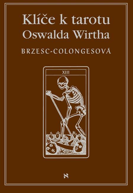 Klíč k tarotu Oswalda Wirtha