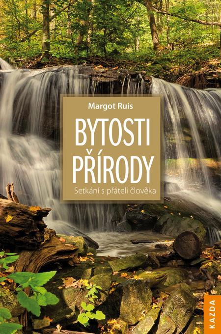 Bytosti přírody - Margot Ruis