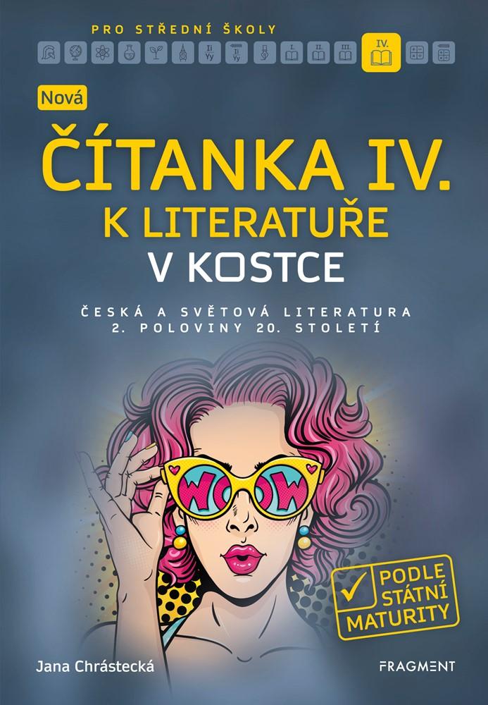 Nová čítanka IV. k Literatuře v kostce pro SŠ - Jana Mrózková