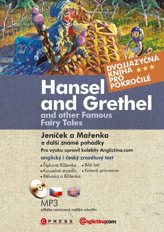 Hansel and Grethel and Other Famous Fairy Tales / Jeníček a Mařenka a další známé pohádky