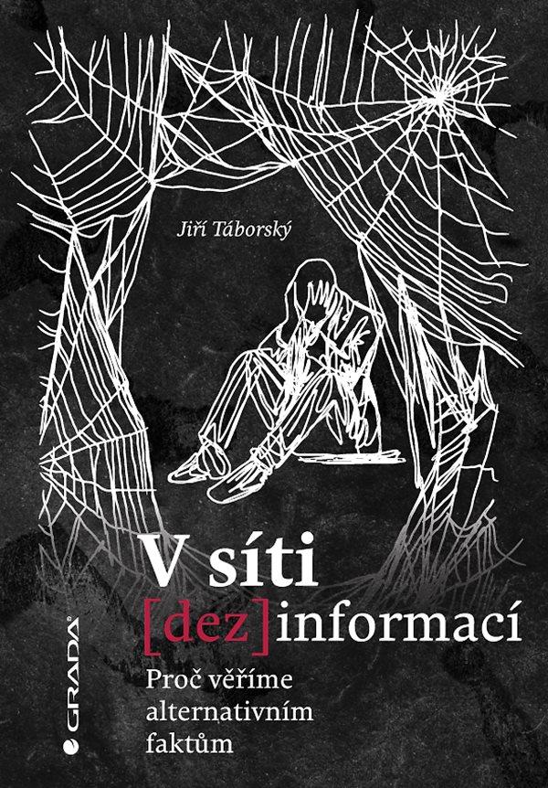 V síti dezinformací - Jiří Táborský