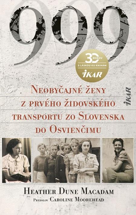 Detail titulu 999 Neobyčajné ženy z prvého oficiálneho transportu do Osvienčimu